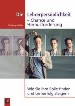 Die Lehrerpersönlichkeit - Chance und Herausforderung - Kindler, Wolfgang