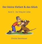 Der kleine Elefant & das Glück (eBook, ePUB)