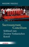 Sacrosanctum Concilium - der Schlüssel zum Zweiten Vatikanischen Konzil (eBook, PDF)