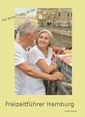 Freizeitführer Hamburg - Ein Reiseführer für Senioren! (eBook, ePUB)