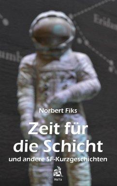 Zeit für die Schicht (eBook, ePUB) - Fiks, Norbert