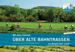 Mit dem Fahrrad über alte Bahntrassen im Bergischen Land (eBook, PDF) - Schmidt, Norbert