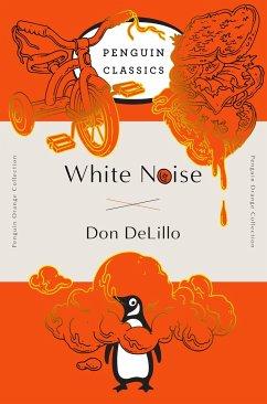 White Noise: (Penguin Orange Collection) - Delillo, Don