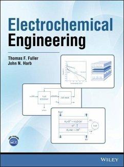 Electrochemical Engineering - Fuller, Thomas F.;Harb, John N.