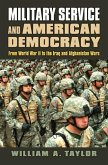 Military Service and American Democracy: From World War II to the Iraq and Afghanistan Wars