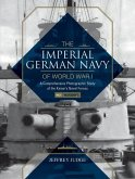 Imperial German Navy of World War I -- Volume 1 Warships