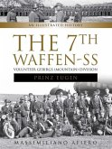 """The 7th Waffen- SS Volunteer Gebirgs (Mountain) Division """"prinz Eugen"""": An Illustrated History"""