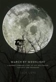 March by Moonlight: A Bomber Command Story of Ops and Evasion, Captivity and Friendship