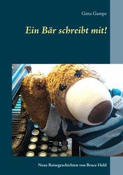 Ein Bär schreibt mit! - Gampe, Gitta
