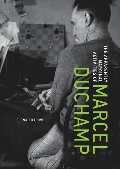 Apparently Marginal Activities of Marcel Duchamp - Filipovic, Elena (Director, Kunsthalle Basel)