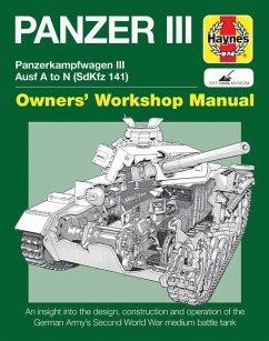 Panzer III: Panzerkampfwagen III Ausf. A to N (SdKfz 141) - Taylor, Dick