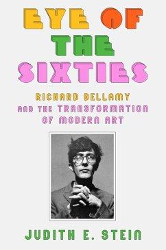 Eye of the Sixties (eBook, ePUB) - Stein, Judith E.