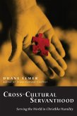 Cross-Cultural Servanthood (eBook, ePUB)