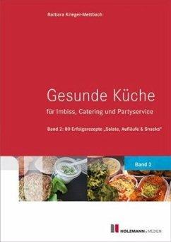 Gesunde Küche für Imbiss: Catering und Partyser...