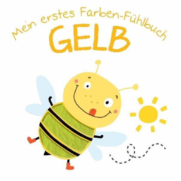 Mein erstes Farben-Fühlbuch - Gelb - Buch - buecher.de