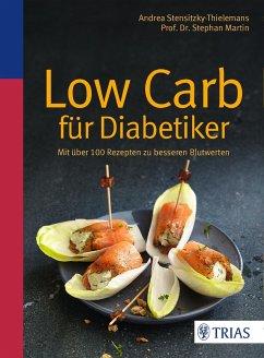 Low Carb für Diabetiker - Stensitzky-Thielemans, Andrea;Martin, Stephan