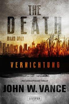 Vernichtung / The Death Bd.3 (eBook, ePUB) - Vance, John W.