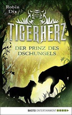 Der Prinz des Dschungels / Tigerherz Bd.1 (eBook, ePUB) - Dix, Robin