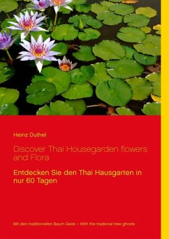 Discover Thai Housegarden flowers and Flora (eBook, ePUB)