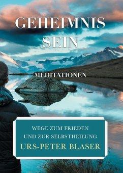 Geheimnis Sein - Meditationen (eBook, ePUB)