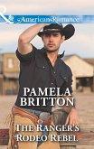 The Ranger's Rodeo Rebel (Mills & Boon American Romance) (Cowboys in Uniform, Book 3) (eBook, ePUB)
