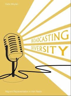 Broadcasting Diversity (eBook, ePUB) - Moylan, Katie