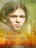 Onwaachige the Dreamer (eBook, ePUB)