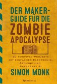 Der Maker-Guide für die Zombie-Apokalypse (eBook, ePUB)