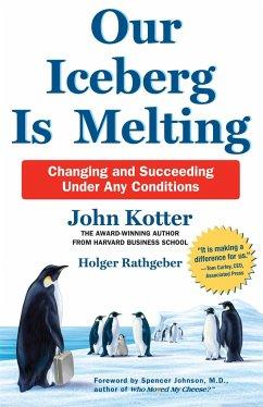 Our Iceberg is Melting - Kotter, John; Rathgeber, Holger