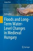 Floods and Long-Term Water-Level Changes in Medieval Hungary