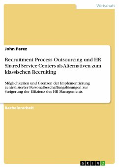 Recruitment Process Outsourcing und HR Shared Service Centers als Alternativen zum klassischen Recruiting (eBook, PDF)