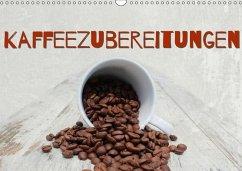 Kaffeezubereitungen (Wandkalender immerwährend DIN A3 quer)