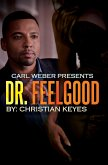 Dr. Feelgood: Carl Weber Presents