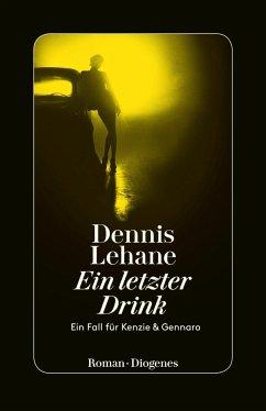 Ein letzter Drink / Kenzie & Gennaro Bd.1 - Lehane, Dennis