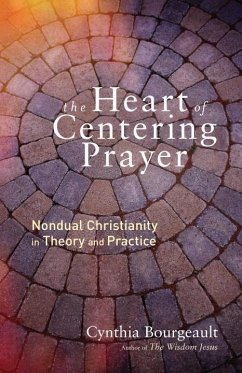 The Heart Of Centering Prayer - Bourgeault, Cynthia