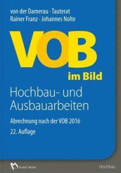 VOB im Bild - Hochbau- und Ausbauarbeiten - Franz, Rainer; Nolte, Johannes