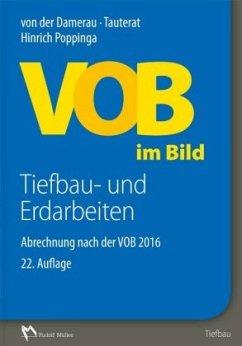 VOB im Bild - Tiefbau- und Erdarbeiten - Damerau, Hans von der; Tauterat, August; Poppinga, Hinrich