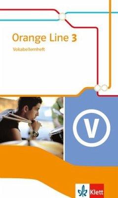 Orange Line 3. Vokabellernheft. Ausgabe 2014