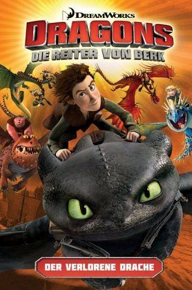 Dragons - die Reiter von Berk 01. Der verlorene Drache - DreamWorks