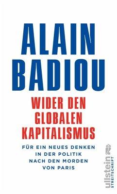 Wider den globalen Kapitalismus (eBook, ePUB) - Badiou, Alain