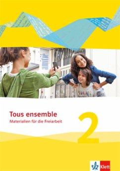 Tous ensemble 2. Materialien für die Freiarbeit. Ausgabe 2013