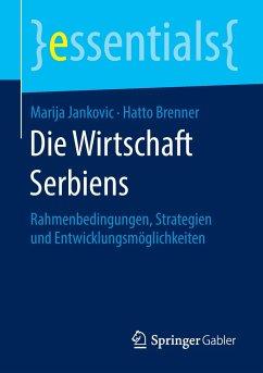 Die Wirtschaft Serbiens - Jankovic, Marija; Brenner, Hatto