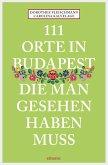 111 Orte in Budapest, die man gesehen haben muss (eBook, ePUB)