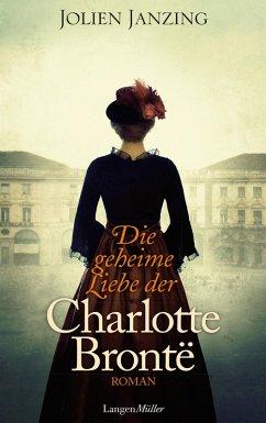 Die geheime Liebe der Charlotte Brontë (eBook, ePUB) - Janzing, Jolien