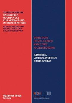 Kommunales Gefahrenabwehrrecht in Niedersachsen (eBook, ePUB) - Weidemann, Holger; Drape, Sabine; Trips, Marco; Globisch, Helmut