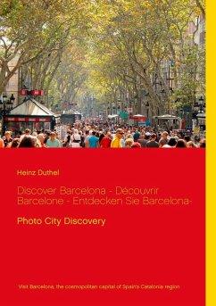 Discover Barcelona - Découvrir Barcelone - Entdecken Sie Barcelona- (eBook, ePUB)