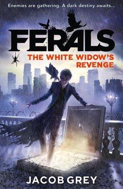 The White Widows Revenge (Ferals, Book 3)