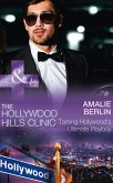 Taming Hollywood's Ultimate Playboy (Mills & Boon Medical) (The Hollywood Hills Clinic, Book 7) (eBook, ePUB)