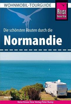 Reise Know-How Wohnmobil-Tourguide Normandie (eBook, PDF) - Gölz, Gaby