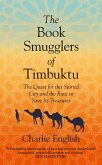 The Book Smugglers of Timbuktu: The Quest for this Storied City and the Race to Save Its Treasures (eBook, ePUB)